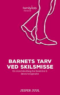 Barnets tarv ved skilsmisse – En minihåndbog for forældre & deres terapeuter
