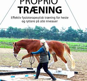 Propriotræning – Effektiv fysioterapeutisk træning for heste og ryttere på alle niveauer