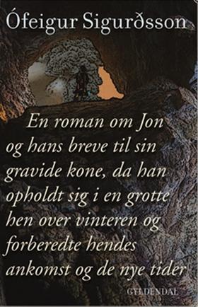 En roman om Jon og hans breve til sin gravide kone, da han opholdt sig i en grotte hen over vinteren og forberedte hendes ankomst