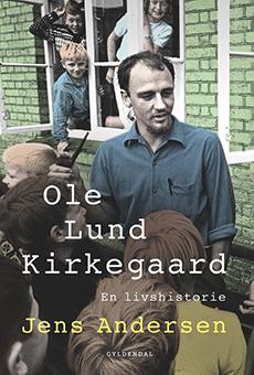 Ole Lund Kirkegaard – En livshistorie