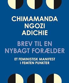 Brev til en nybagt forælder – Et feministisk manifest i femten punkter