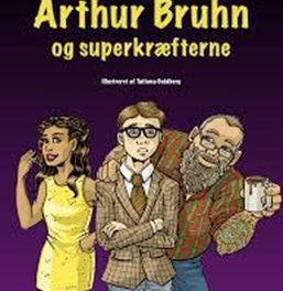 Arthur Bruhn og superkræfterne