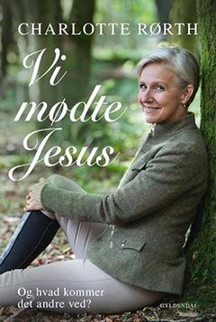 Vi mødte Jesus. Og hvad kommer det andre ved?