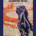 Islandske heste – Fakta og fortællinger