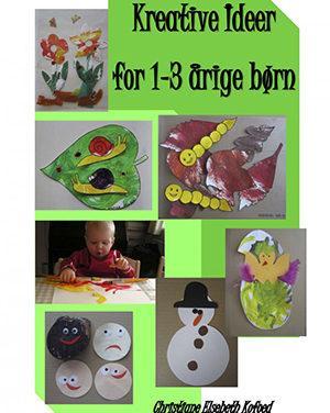 Kreative ideer for 1-3 årige børn