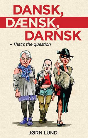 Dansk, Dænsk, Darnsk