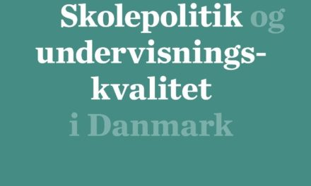 Skolepolitik og undervisningskvalitet i Danmark