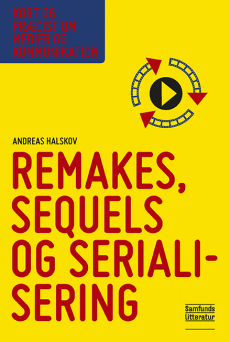 Remakes, sequels og serialisering
