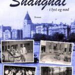 Shanghai – I lyst og nød