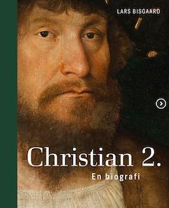 Christian 2. – En biografi