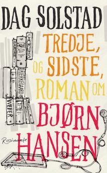 Tredje, og sidste roman om Bjørn Hansen