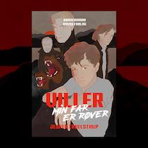 VILLER –  Min far er røver